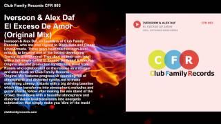 Iversoon & Alex Daf - El Exceso De Amor (Original Mix) CFR 003