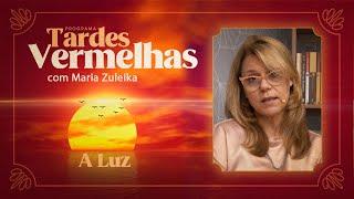 A Luz   Tardes Vermelhas   Maria Zuleika   IPP TV