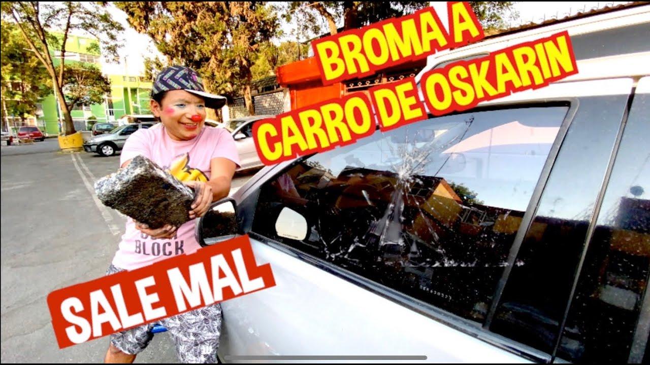 BROMA AL CARRO DE OSKARIN / SALE MAL / LOS DESTRAMPADOS