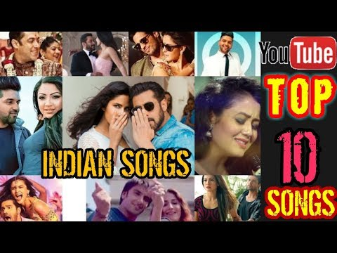 TOP 10 MOST VIEWED INDIAN SONGS ON YOUTUBE TILL 7 JULY 2018
