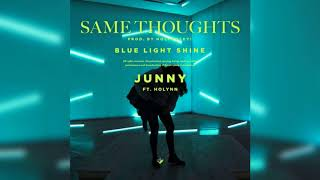 JUNNY  -  SAME THOUGHTS (feat. HOLYNN) (prod By. Holymoley!)