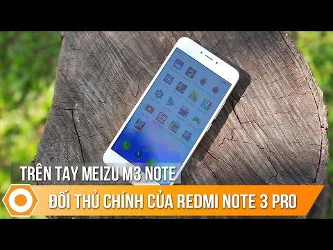 Trên tay Meizu M3 Note cực rẻ – Pin 4100, đẹp, tinh tế hơn Redmi Note 3