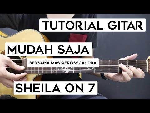 (Tutorial Gitar) SHEILA ON 7 - Mudah Saja   Lengkap Dan Mudah
