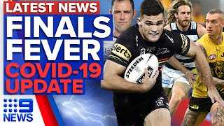 Latest News: NRL & AFL finals preview, Melbourne COVID-19 update | 9 News Australia