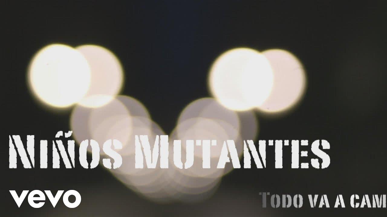 ninos-mutantes-todo-va-a-cambiar-ninosmutantesvevo