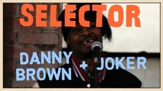 Danny Brown & JOKER - Freestyle - Selector
