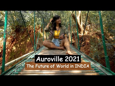 Auroville Travel in 2021 – An Experimental Township