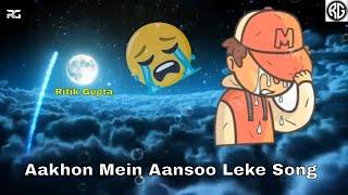Aankhon Mein Aansoo Leke | whatsapp status | Lyrical Video Song