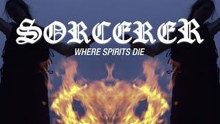 Sorcerer – Where Spirits Die (OFFICIAL VIDEO)