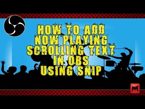 How To Add Now Playing Scrolling Text In OBS Using Snip!