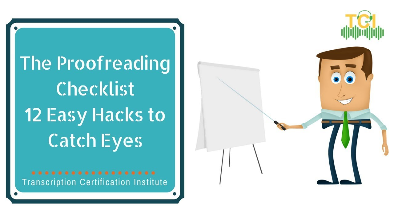 The proofreading checklist 12 easy hacks to catch eyes youtube the proofreading checklist 12 easy hacks to catch eyes transcription certification institute xflitez Image collections
