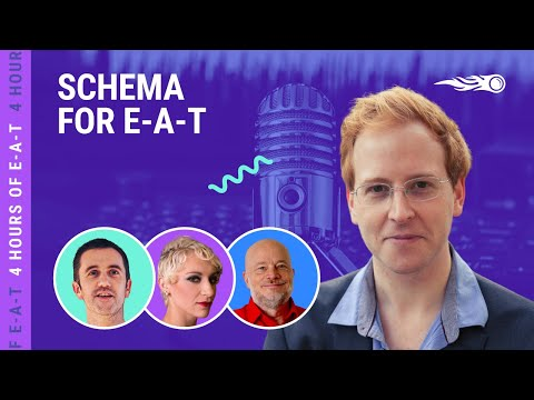 4 Hours of E-A-T | Using Schema to Boost E-A-T