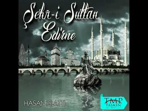 Hasan Islattı  -  Edirne Sarayı