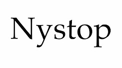 How to Pronounce Nystop
