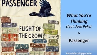 Watch Passenger What Youre Thinking feat Josh Pyke video