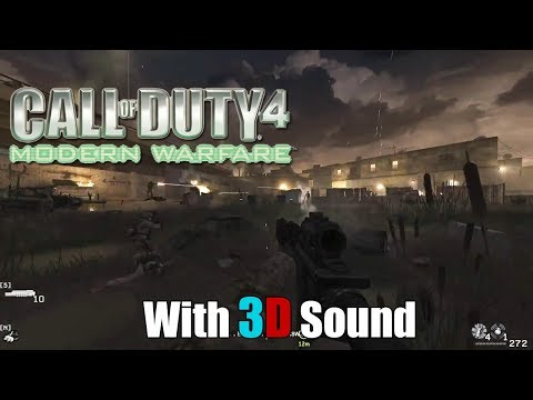 Call of Duty 4: Modern Warfare with 3D spatial sound (CMSS-3D HRTF audio) |