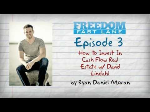 Freedom Fast Lane - Episode 3 - How To Invest In Cash Flow Real Estate w/ David Lindahl