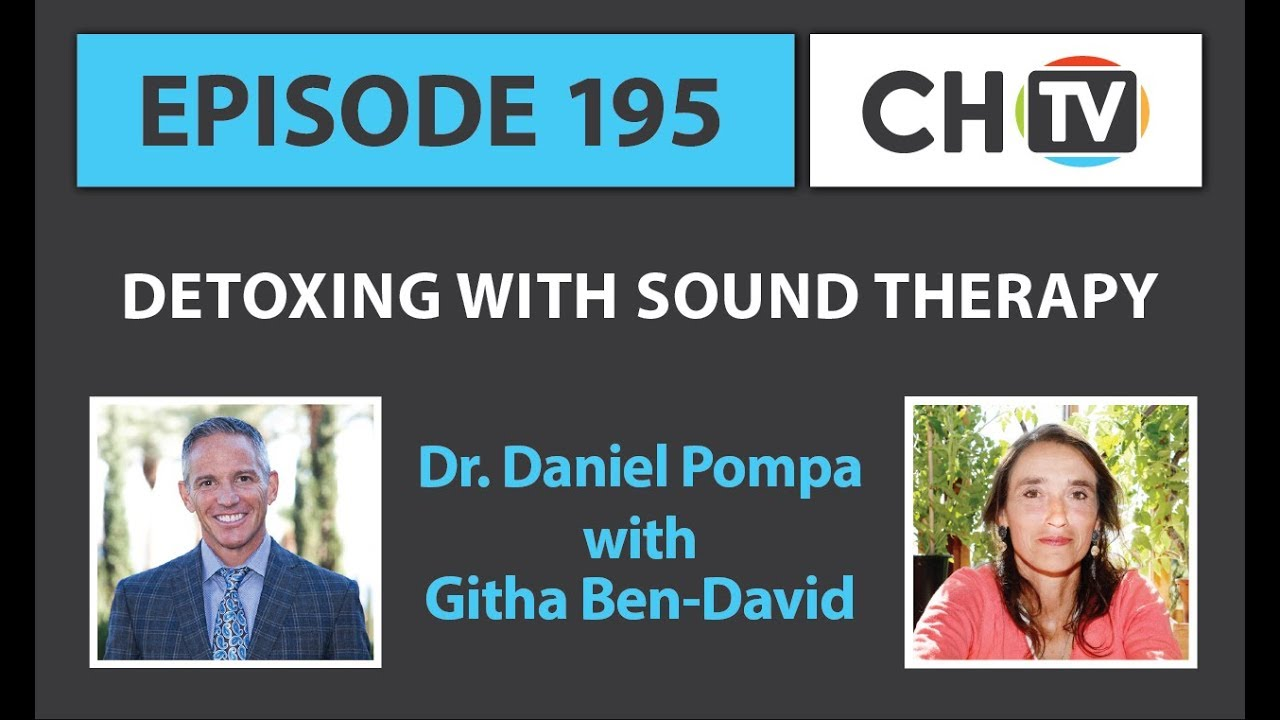 195: Detoxing With Sound Therapy » Dr  Pompa & Cellular Healing TV