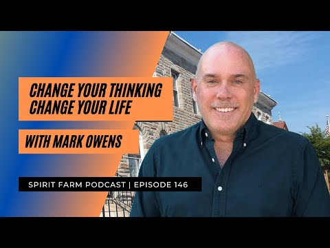 Change Your Thinking Change Your Life with Mark Owens | S04EP146