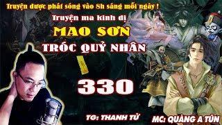 Mao Sơn Tróc Quỷ Nhân [ Tập 330 ] Khúc Khải Hoàn - Truyện ma pháp sư- Quàng A Tũn