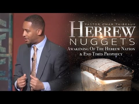 Hebrew Nugget - Awakening Of The Hebrew Nation and End Times Prophecy