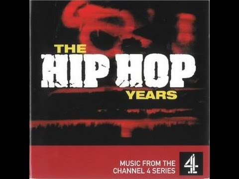 The Hip Hop Years - Programme One - Close To The Edge
