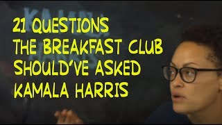 21 Questions The Breakfast Club Shouldve Asked Sen Kamala Harris