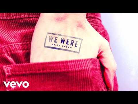 Keith Urban - We Were (Audio)