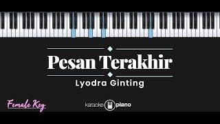 Pesan Terakhir Lyodra Ginting Karaoke Piano Female Key