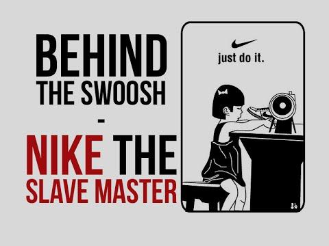 Behind the Swoosh - Nike, Modern Slave Masters