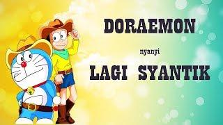 Lagi Syantik tik tik versi Doraemon
