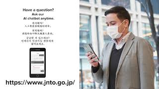 We're here to support your trip in Japan A   30 sec   3 languages (English, Chinese, Korean)   JNTO