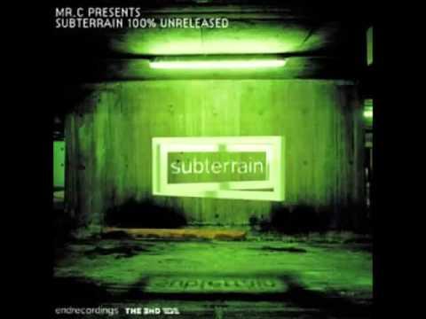 Mr C presents Subterrain 100 % Unreleased