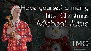 Gambar cover Micheal Buble - Have yourself a Merry little Christmas (TMO Cover)