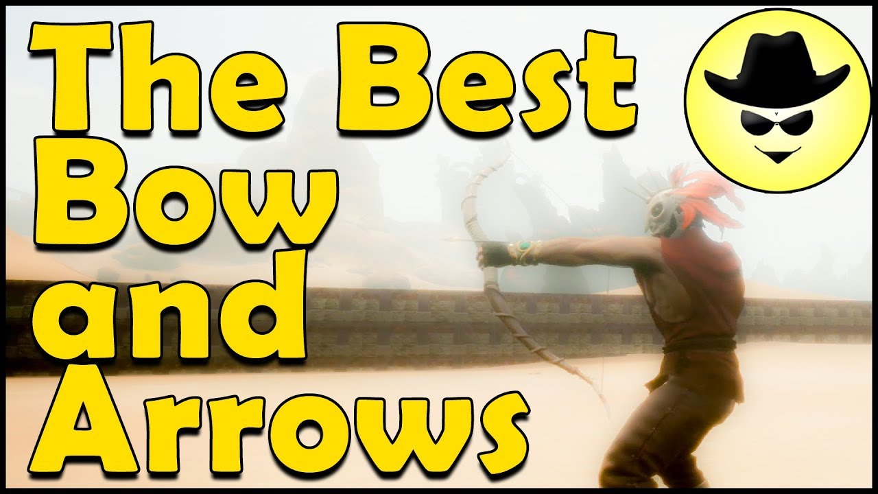 The Best Bow and Arrows - Conan Exiles