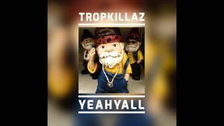 Tropkillaz - YEAHYALL