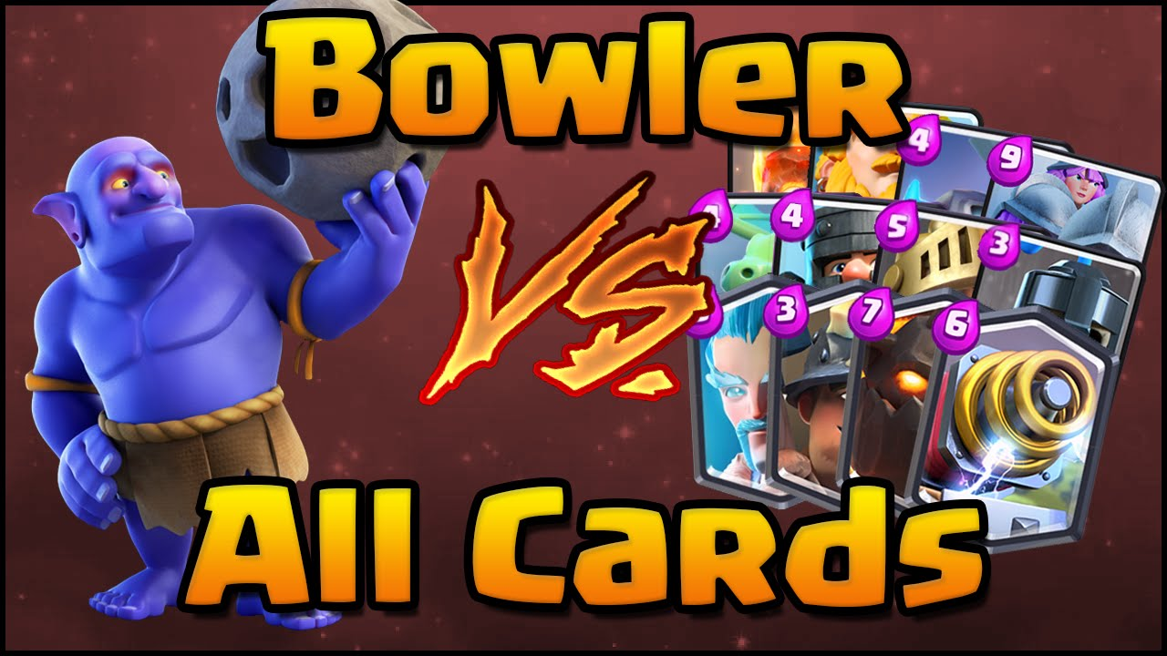 Clash Royale Bowler Vs All Cards How To Use Amp How To