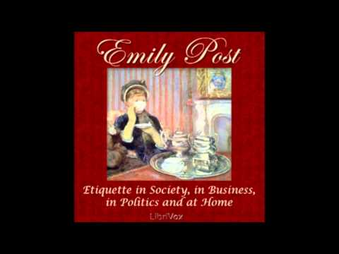 Etiquette in Society, in Business, in Politics and at Home (FULL Audiobook ) 1/2