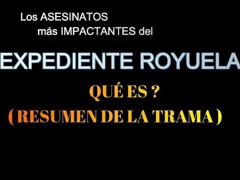 Los ASESINATOS más impactantes del ?  EXPEDIENTE ROYUELA   ??  -  (RESUMEN DE LA TRAMA)