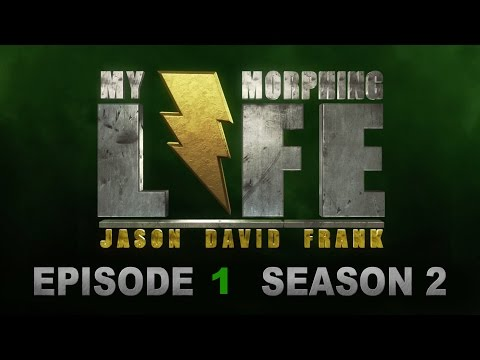 MY MORPHING LIFE 2 - EPISODE 1 - JASON DAVID FRANK