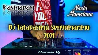 Dj Tatapanmu Senyumanmu 2021 Nazia Marwiana Remix Terbaru Viral Tiktok   Dj Kasmaran