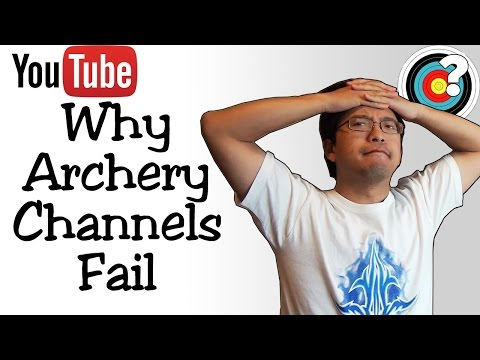 Why Archery YouTube Channels Fail (and How To Succeed)