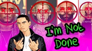 Video Eminem - I'm Not Done (EMINEM MGK Diss Response Pt. 3) download MP3, 3GP, MP4, WEBM, AVI, FLV September 2018