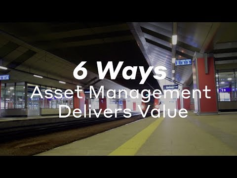 Delivering Value Through Asset Management