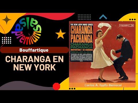 🔥CHARANGA EN NEW YORK por BOUFFARTIQUE Y SU CHARANGA - Salsa Premium