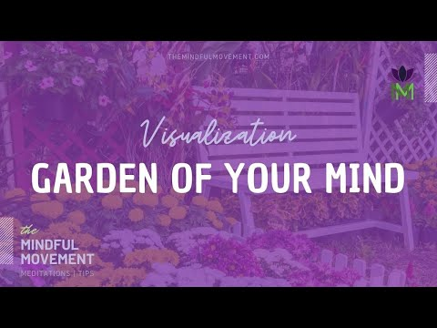 Positive Mindset Garden of the Mind Visualization and Hypnosis Practice / The Mindful Movement