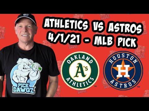 Oakland A's vs Houston Astros 4/1/21 MLB Pick and Prediction [MLB Tips Betting Pick]