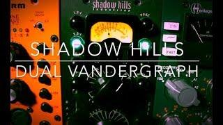 Shadow Hills Dual Vandergraph I Shred Shed