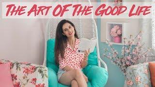 The Art Of The Good Life Vs The Secret