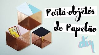 DIY: Organizador Geométrico de Papelão! por Isabelle Verona